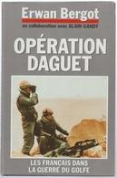Erwan Bergot Opération Daguet Les Français Dans La Guerre Du Golfe - French