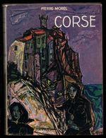 Corse Par Pierre Morel - Ouvrage Orné De 157 Héliogravures - N°109 - Corse