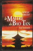 Erwan Bergot Sud Lointain Tome III  Le Maître De Bao Tan - Books