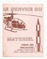 Buvard , Le Service Du Materiel ,forme Des Spécialistes Hélicoptére ,auto-char ,parachute ,missile... , Frais Fr 1.95 E - Blotters