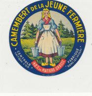 W 725  / ETIQUETTE  FROMAGE - CAMEMBERT DE LA JEUNE FER MIERE CENTRALE LAITIERE ST DIE FAB. DANS LES V OSGES   (VOSGES) - Formaggio