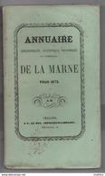 Annuaire Administratif,statistique Et Historique De La Marne De 1873 Et 1874  (voir Les Tables Des Matières ) - Champagne - Ardenne