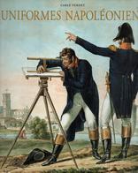UNIFORMES NAPOLEONIENS GRANDE ARMEE EMPIRE PAR CARLE VERNET 1813 - Uniformes
