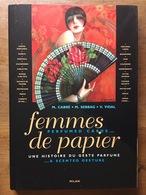 (parfums) Femmes De Papier, Une Histoire Du Geste Parfumé, 1998. - Livres