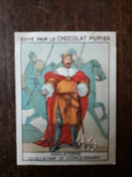 L20/130 Chromo Image Chocolat Pupier. Angleterre. Guillaume Le Conquerant - Autres