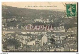 CPA Besancon Vue Generale Prise De L'Eglise St Pierre - Besancon