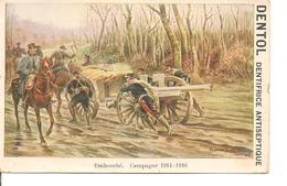 EMBOURBE - CAMPAGNE 1914 1916 - Guerre 1914-1918 PUBLICITÉ DENTOL - Guerre 1914-18