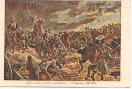 PRISE D'UNE UNITÉ ALLEMANDE - CAMPAGNE 1914 1916 Guerre 1914-1918 PUBLICITÉ BYRRH - Patriotiques