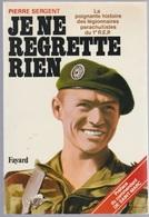 Je Ne Regrette Rien, DÉDICACE De L'auteur Pierre Sergent à La Mère D'un Légionnaire - Boeken