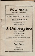 Chatelet ,PUB  Brasserie J. Delbruyère , Carnet Calendrier Officiel Matches Football ,voetbal ( Bière , Brouwerij ) - Belgique