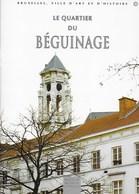 Le Quartier Du Béguinage. Grand Hospice. Patrimoine. Bruxelles Capitale - Culture