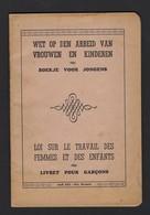 OLSENE * WET OP DEN ARBEID VAN VROUWEN EN KINDEREN * BOEKJE VOOR JONGENS * DE SCHUYTER ANDRE * 1947 - Documenti Storici