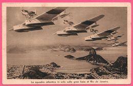 Hydravion - Aviation - La Squadra Atlantica In Volo Sulla Gran Baia Di Rio De Janeiro - Edit. TRECCANI TUMMINELLI - 1933 - 1919-1938: Between Wars
