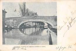"""0928""""ZARAGOZA- PUENTE DE AMERICA SOBRE EL CANAL """" CART. ORIG. 1902 - Zaragoza"""
