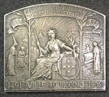 Ville De Tourcoing 1491-1906 - Exposition Internationale Des Industries Textiles (Hippolyte Lefebvre Argent Rare) - France
