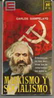 Carlos SAMPELAYO Marxismo Y Socialismo, Diferencias De Dos Doctrinas Que Se Complementan Entre Si - Culture