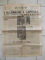"""@ JOURNAL """" COMBAT """" Du 8 MAI 1945 , L'ALLEMAGNE A CAPITULE SANS CONDITIONS HIER A 2H41 ,  @ - 1939-45"""