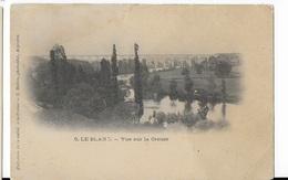 36 - LE BLANC  - Vue Sur La Creuse - Le Blanc
