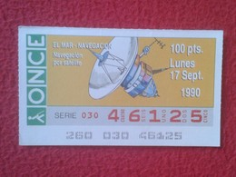 CUPÓN DE ONCE LOTTERY CIEGOS SPAIN LOTERÍA BLIND 1990 EL MAR THE SEA LA MER NAVEGACIÓN POR SATÉLITE SATELLITE NAVIGATION - Billetes De Lotería