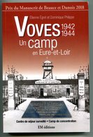 Egret Philippe Voves Un Camp En Eure Et Loir 1942 1943 2019 Concentration Centre De Séjour Surveillé - Books