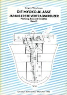 Die Myoko-Klasse - Japans Erste Vertragskreuzer. Planung, Bau Und Einsätze: Band 1 - Bücher