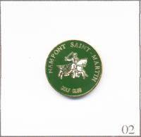 Pin's Sport - Golf / Club De Nampont St Martin (80). Non Estampillé. EGF. T673-02 - Golf