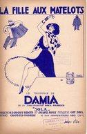 PARTITION DAMIA - LA FILLE AUX MATELOTS - 1931 - TB ETAT - - Musica & Strumenti