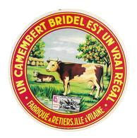 ETIQUETTE De FROMAGE..Un CAMEMBERT BRIDEL Est Un Vrai Régal..fabriqué à RETIERS ( Ille Et Vilaine 35) - Fromage