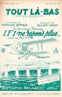CHANSON DE MARINS - TOUT LA BAS - DU FILM IF 1 NE REPOND PLUS (AVIATION) - 1933 - EXC ETAT PROCHE NEUF - - Film Music