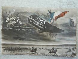 BONNE ANNEE      1915 ANNEE DE GLOIRE ET DE VICTOIRE     A NOTRE FRANCE ETERNELLE  GLOIRE A CEUX QUI LUTTENT POUR ELLE - Patriotiques