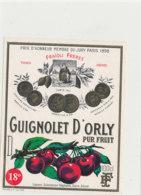 AN 731 / ETIQUETTE   GUIGNOLET D'ORLY    FRAIOLI FRERES THIAIS (SEINE) - Labels