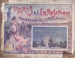 PARIS Et L'EXPOSITION  1900 Photographiés En Couleurs 24 Pages Format 21cm X 27.5 Cm - Exhibitions