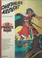 CHEVALIER ARDENT - LE PRINCE NOIR  ( CRAENHALS ) - Chevalier Ardent