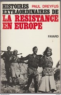 Paul Dreyfus  Histoire Extraordinaires De La Résistance En Europe - Books