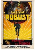 Les Cycles ROBUST Portent Le Monde Robert Constructeur Place Desnoettes SAINT ETIENNE   Carte Publicitaire  Martin DUPIN - Publicité