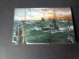 Guerre ( 652 )  Oorlog 1914 - 1918  Die Blockade Englands - Unterseeboote  Onderzeeboot - Guerre 1914-18