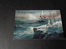Guerre ( 651 )  Oorlog 1914 - 1918  Die Blockade Englands - Unterseeboote  Onderzeeboot - Guerre 1914-18