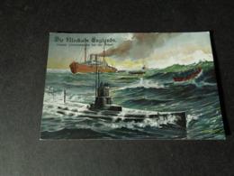 Guerre ( 650 )  Oorlog 1914 - 1918  Die Blockade Englands - Unterseeboote  Onderzeeboot - Guerre 1914-18