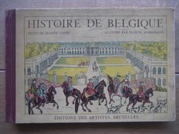 HISTOIRE DE BELGIQUE - Texte De Jeanne CAPPE - Ed. Des Artistes 1939 - Illustré Par Jeanne KERREMANS - 1901-1940