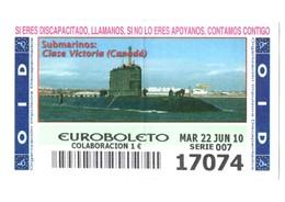 SPAIN. CUPÓN DE OID SPANISH LOTTERY LOTERIE LOTERÍA 2010 ESPAÑA SUBMARINO SUBMARINE SOUS-MARIN CLASE VICTORIA CANADA VER - Billetes De Lotería