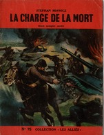 """REVUE COLLECTION """"LES ALLIES"""" EDITION ORIGINALE N°75 - LA CHARGE DE LA MORT - STEPHEN MINWICZ. - Historique"""