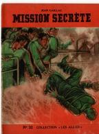"""REVUE COLLECTION """"LES ALLIES"""" EDITION ORIGINALE N°32 - MISSION SECRETE - JEAN GAILLAC. - Historique"""