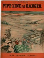 """REVUE COLLECTION """"LES ALLIES"""" EDITION ORIGINALE N°18 - PIPE-LINE EN DANGER - MARCEL DUVAL. - Historique"""