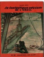 "REVUE COLLECTION ""LES ALLIES"" EDITION ORIGINALE N°22 - LA FANTASTIQUE ODYSSEE DE L'ORZEL - THADEE BERG. - Historique"