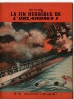 """REVUE COLLECTION """"LES ALLIES"""" EDITION ORIGINALE N°40 - LA FIN HEROÏQUE DE L'OKLAHOMA 1 - TED VALOREY. - Historique"""