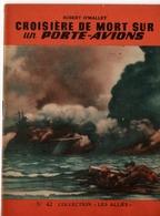 """REVUE COLLECTION """"LES ALLIES"""" EDITION ORIGINALE N°42 - CROISIERE DE MORT SUR UN PORTE-AVIONS - ROBERT O'MALLEY. - Historique"""