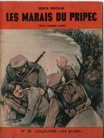 """REVUE COLLECTION """"LES ALLIES"""" EDITION ORIGINALE N°43 - LES MARAIS DU PRIPEC - SERGE NIKOLSK. - Historique"""