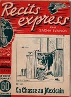 "REVUE COLLECTION "" RECITS EXPRESS  "" EDITION ORIGINALE N°137  - LA CHASSE AU MEXICAIN - SACHA IVANOV - Aventure"