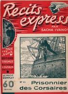 "REVUE COLLECTION "" RECITS EXPRESS  "" EDITION ORIGINALE N°81 - PRISONNIER DES CORSAIRES - SACHA IVANOV. - Aventure"