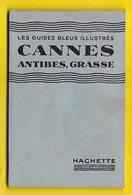 Guide Bleu 1936 Cannes, Antibes, Grasse...64 Pages + Couverture - Tourisme